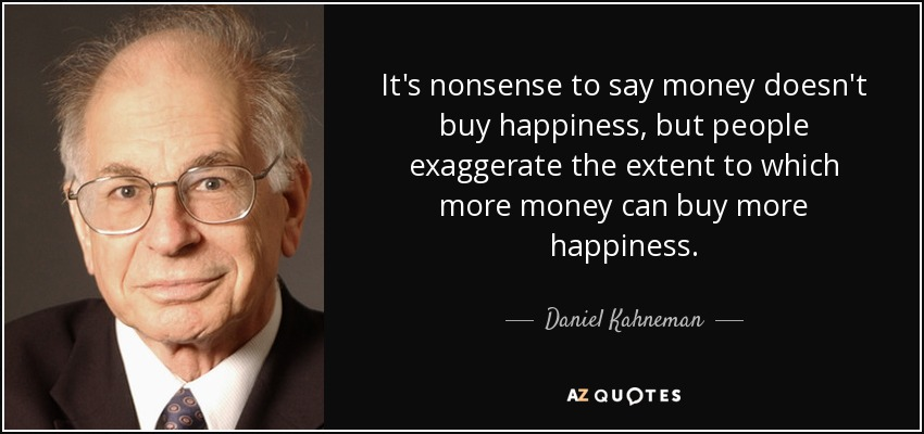 quote-it-s-nonsense-to-say-money-doesn-t-buy-happiness-but-people-exaggerate-the-extent-to-daniel-kahneman-120-20-24